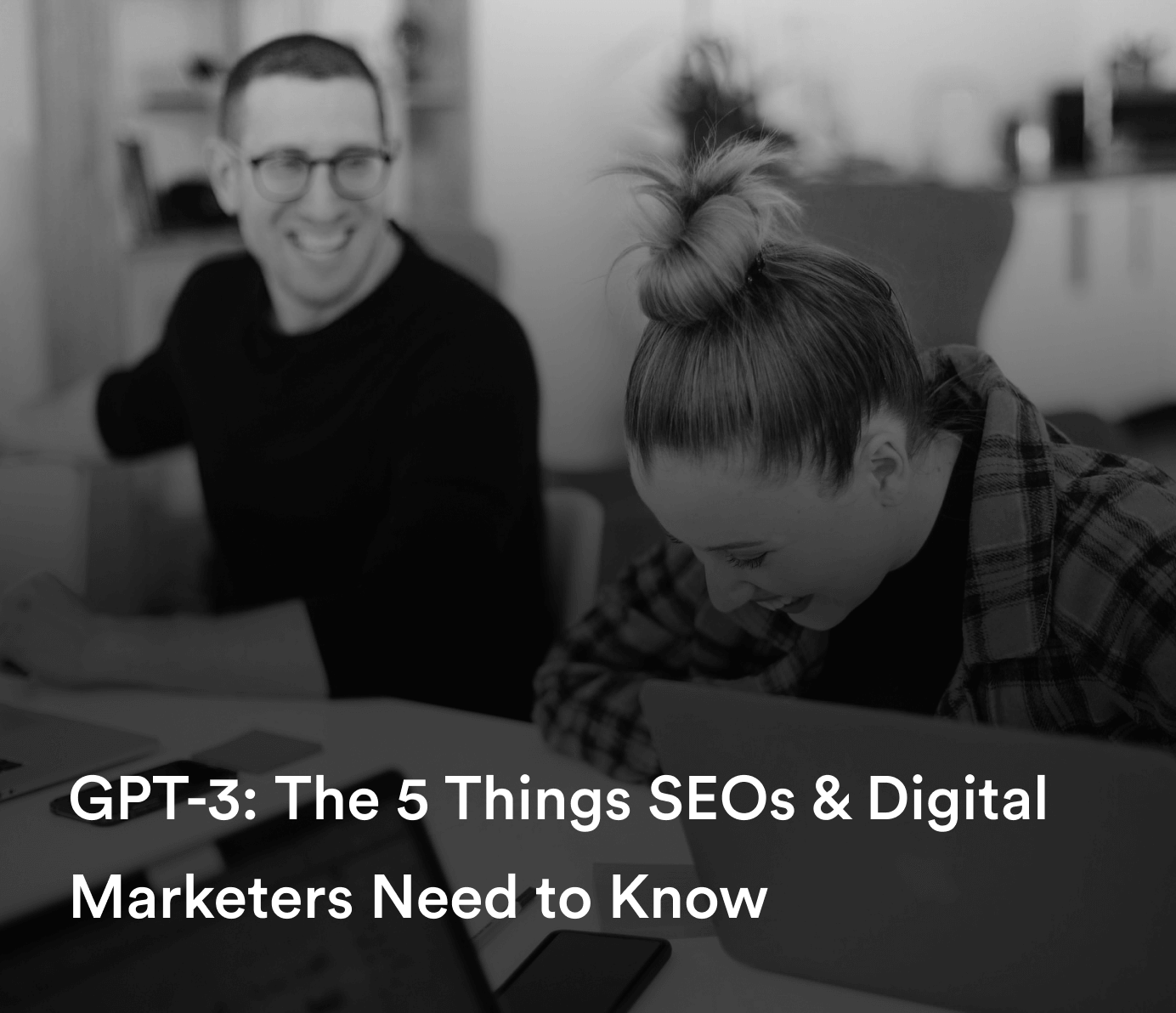 GPT-3: The 5 Things SEOs & Digital Marketers Need to Know